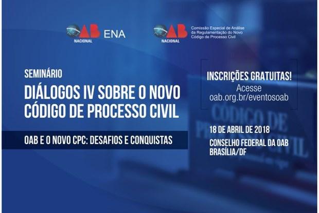 OAB e ENA promovem Diálogos IV Sobre o Novo CPC no dia 18 de abril