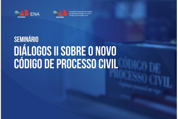 OAB e ENA promovem II Diálogos sobre o Novo CPC, no dia 7 de dezembro