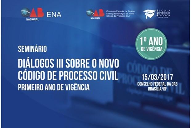 OAB e ENA promovem Diálogos III Sobre o Novo CPC, no dia 15 de março