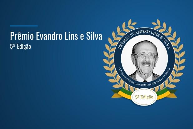 XXIII Conferência Nacional: Participe da 5ª edição do Prêmio Evandro Lins e Silva